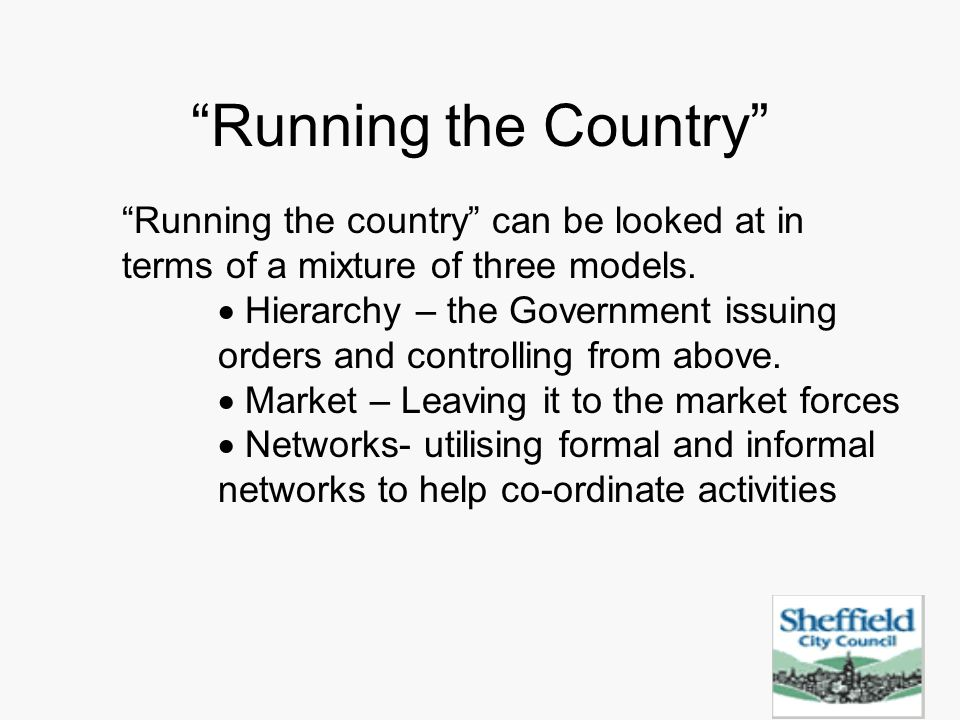 Running the Country Running the country can be looked at in terms of a mixture of three models.