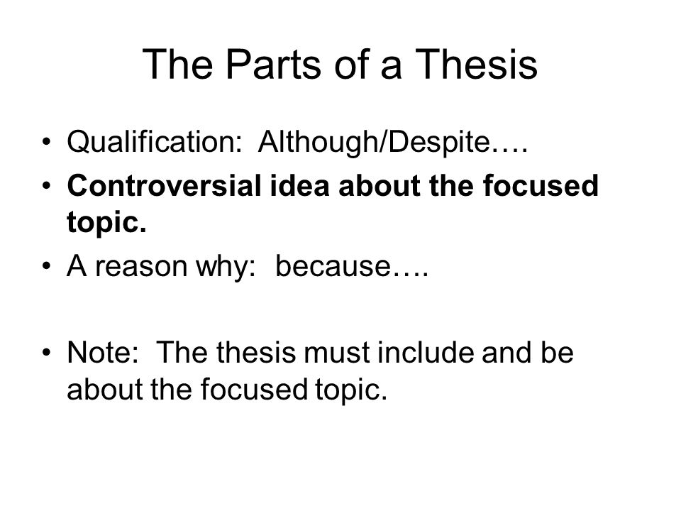 The Parts of a Thesis Qualification: Although/Despite….