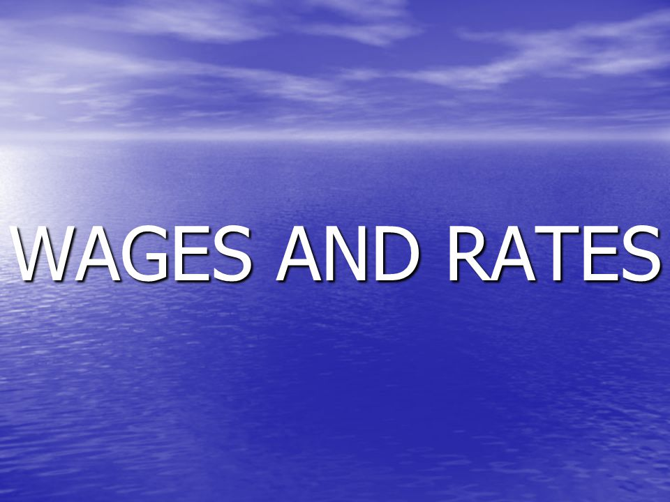 WAGES AND RATES