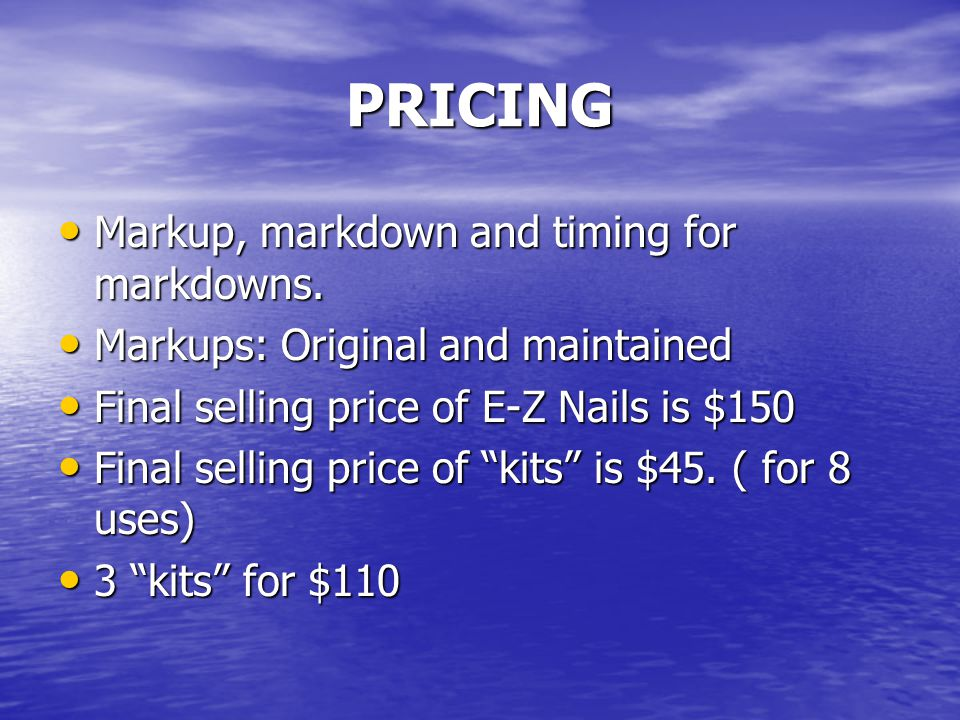 PRICING Markup, markdown and timing for markdowns.