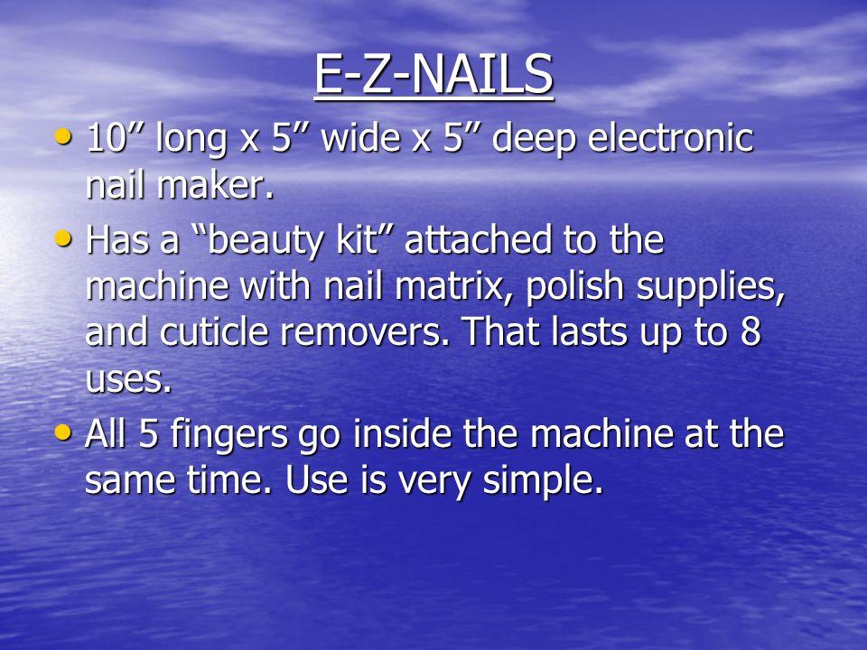 E-Z-NAILS 10'' long x 5'' wide x 5'' deep electronic nail maker.