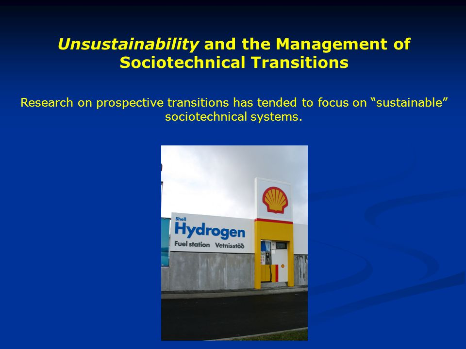"Unsustainability and the Management of Sociotechnical Transitions Research on prospective transitions has tended to focus on ""sustainable"" sociotechni"