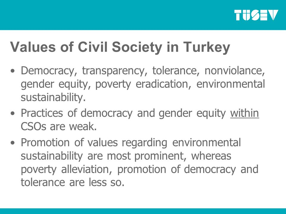 Impact of Civil Civil Society in Turkey CSOs are increasingly seeking to be active in policy reform activities.