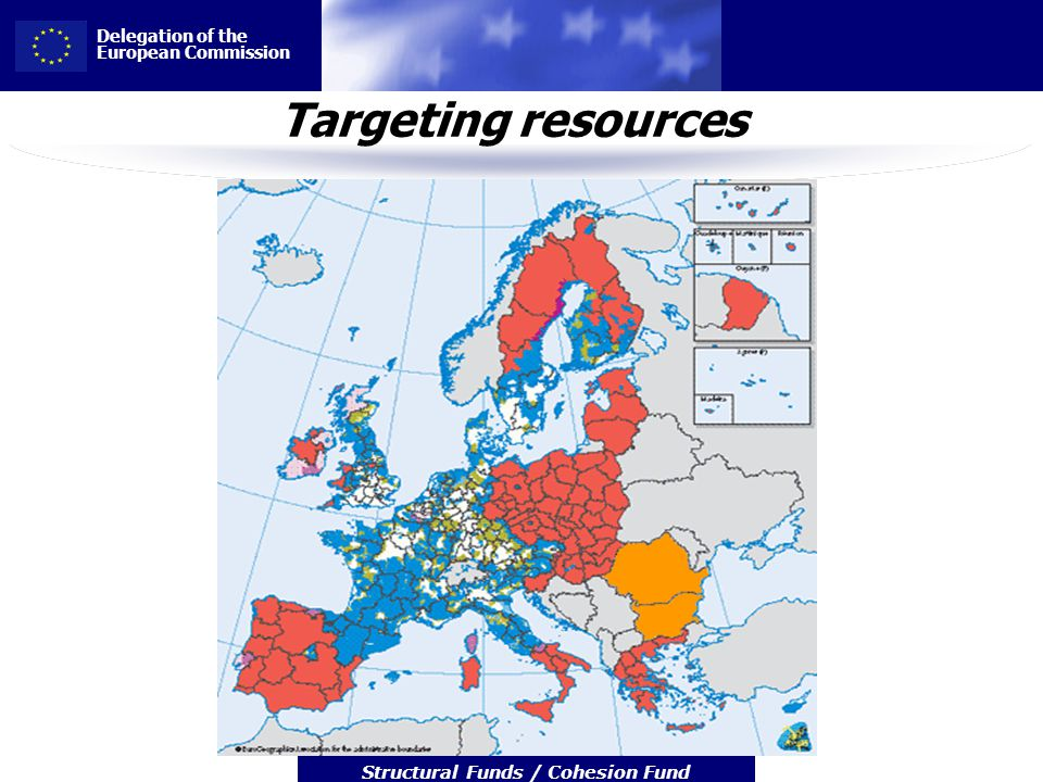 Delegation of the European Commission Structural Funds / Cohesion Fund Targeting resources