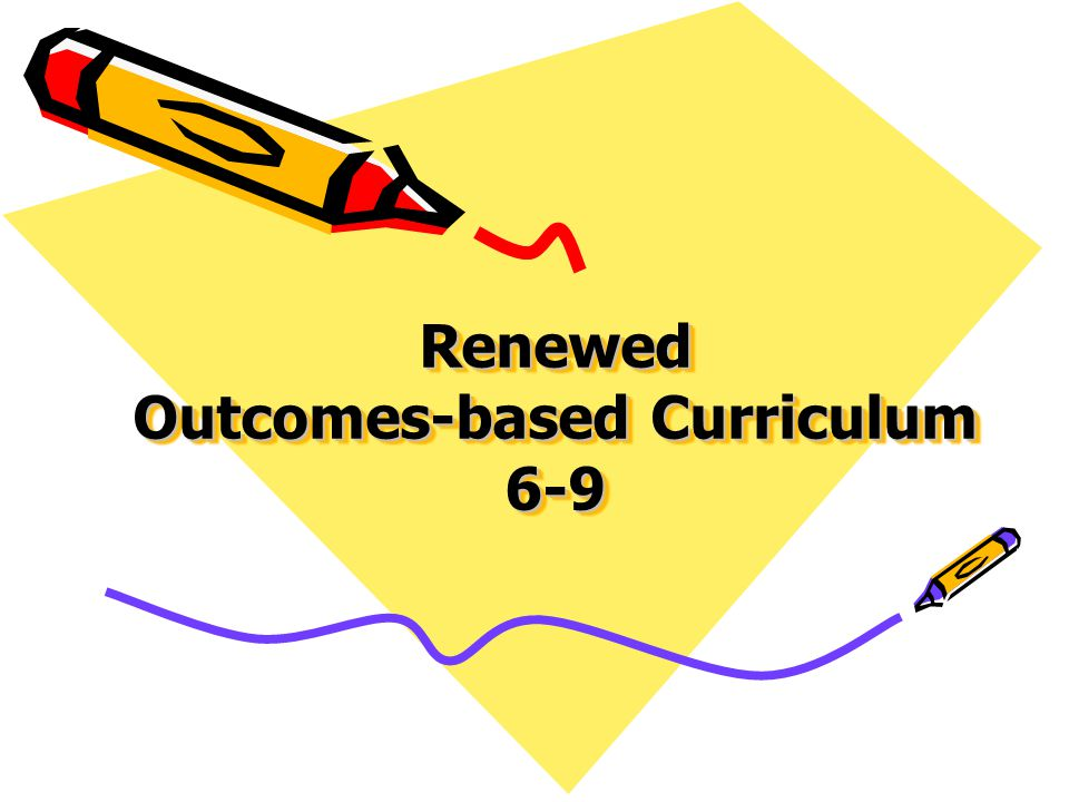 Renewed Outcomes-based Curriculum 6-9