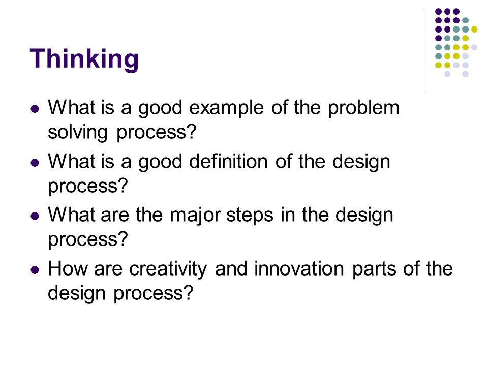 Thinking What is a good example of the problem solving process.
