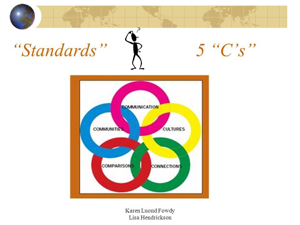 Standards 5 C's Karen Luond Fowdy Lisa Hendrickson