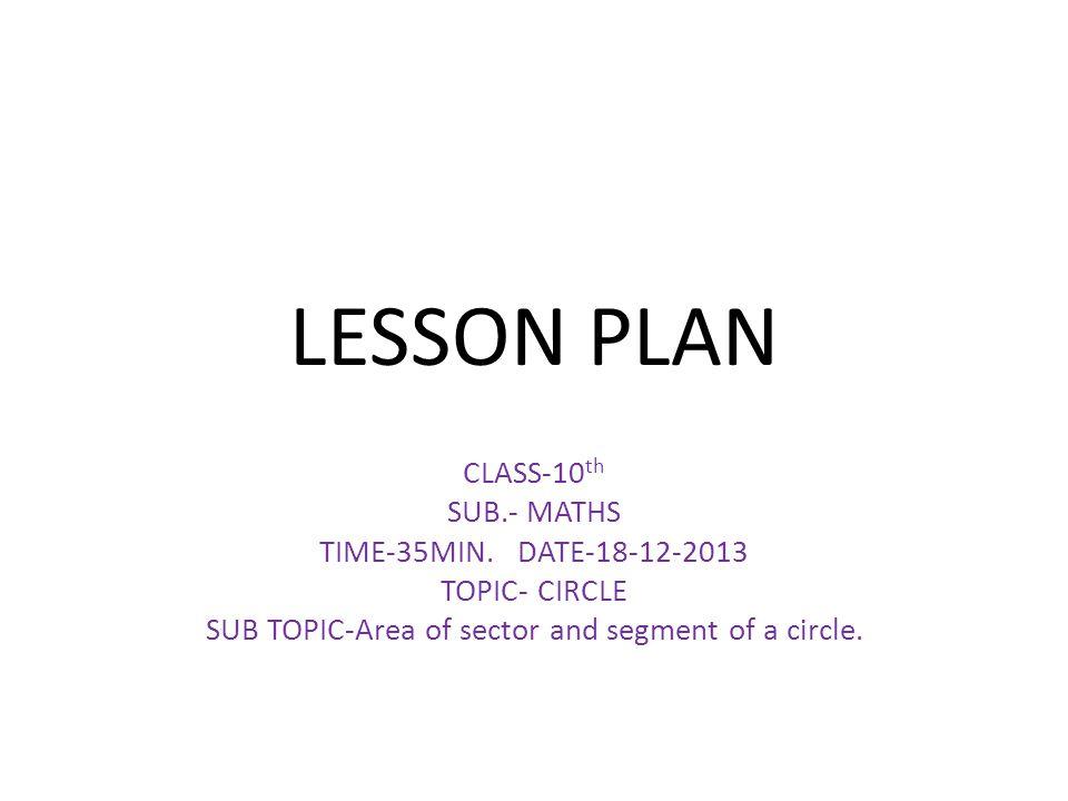 LESSON PLAN CLASS-10 th SUB.- MATHS TIME-35MIN.