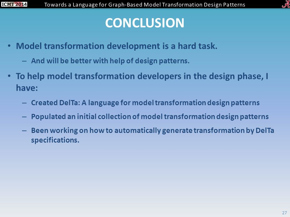 CONCLUSION Model transformation development is a hard task.
