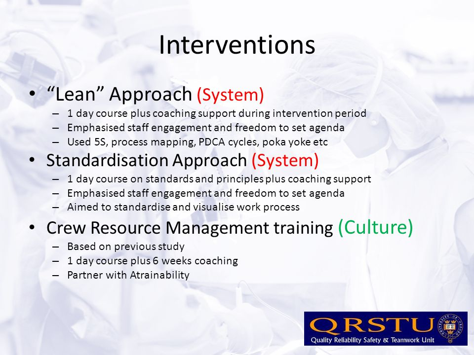 """Interventions """"Lean"""" Approach (System) – 1 day course plus coaching support during intervention period – Emphasised staff engagement and freedom to se"""