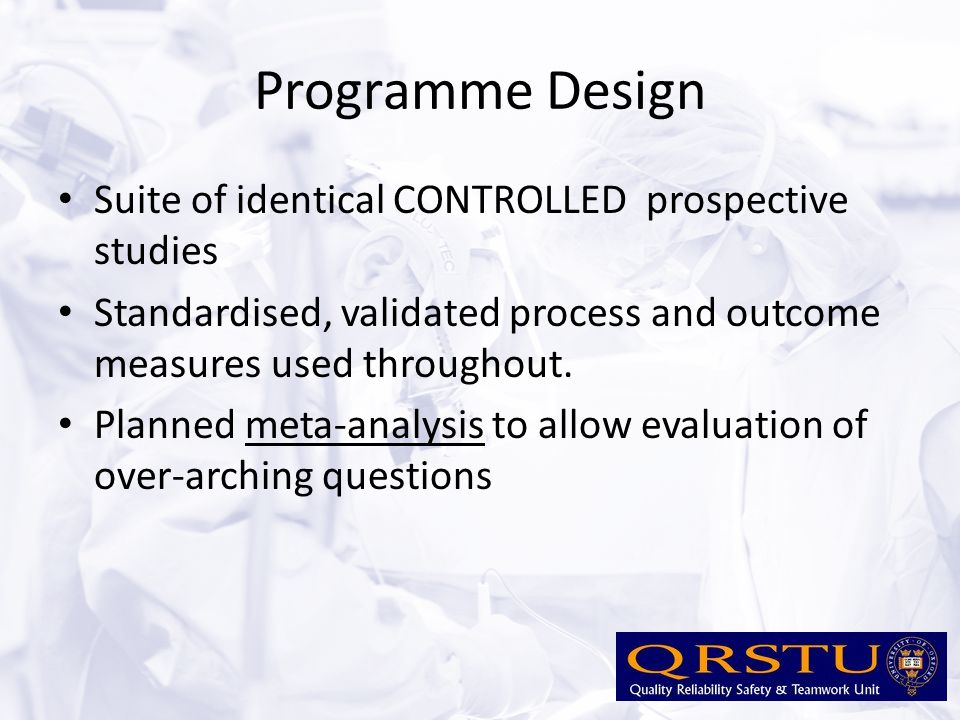 Study Design Pre-intervention data collection 3-6/12 Intervention Period 3- 6/12 Post-intervention data collection 3-6/12 Control group Control group in SAME TRUST, doing work of SIMILAR NATURE Observation and Intervention separation No blinding (Alas..) Observer pairs watch whole procedure