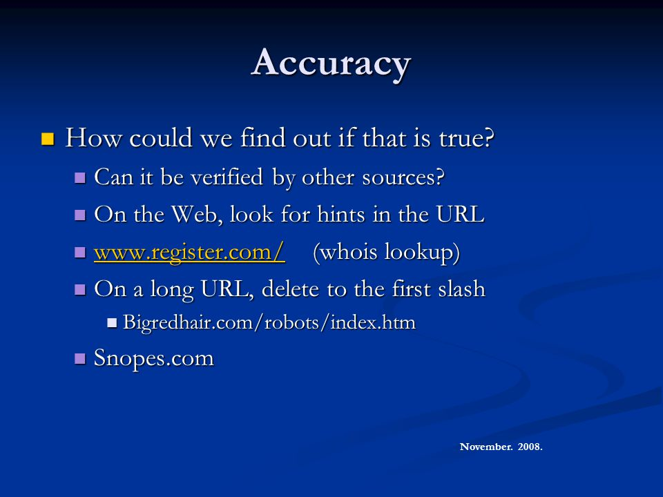 Accuracy How could we find out if that is true.How could we find out if that is true.