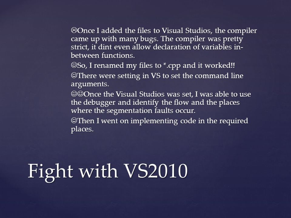  Once I added the files to Visual Studios, the compiler came up with many bugs.
