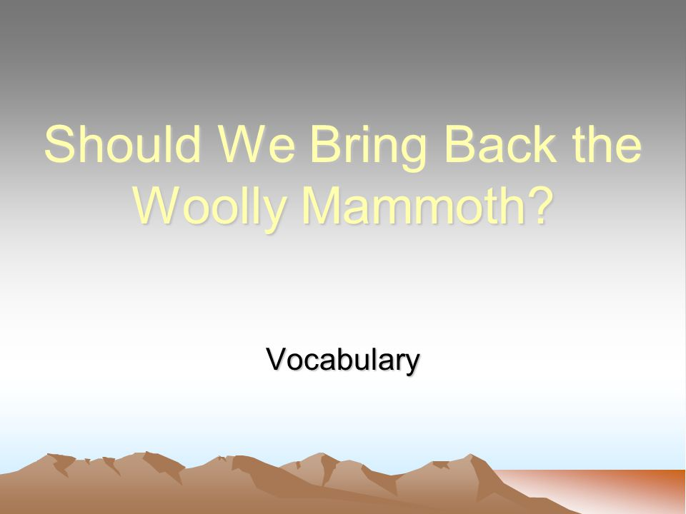 Should We Bring Back the Woolly Mammoth Vocabulary