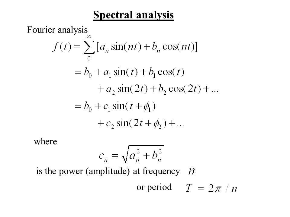 Spectral analysis where Fourier analysis is the power (amplitude) at frequency or period