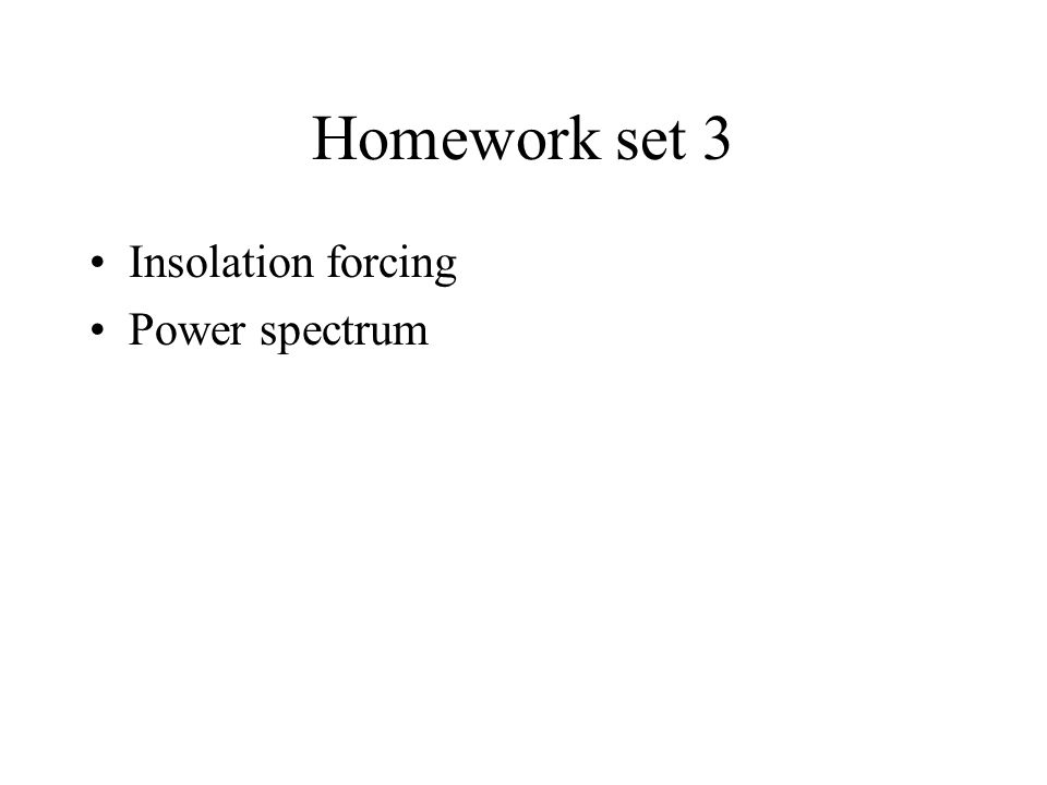 Homework set 3 Insolation forcing Power spectrum