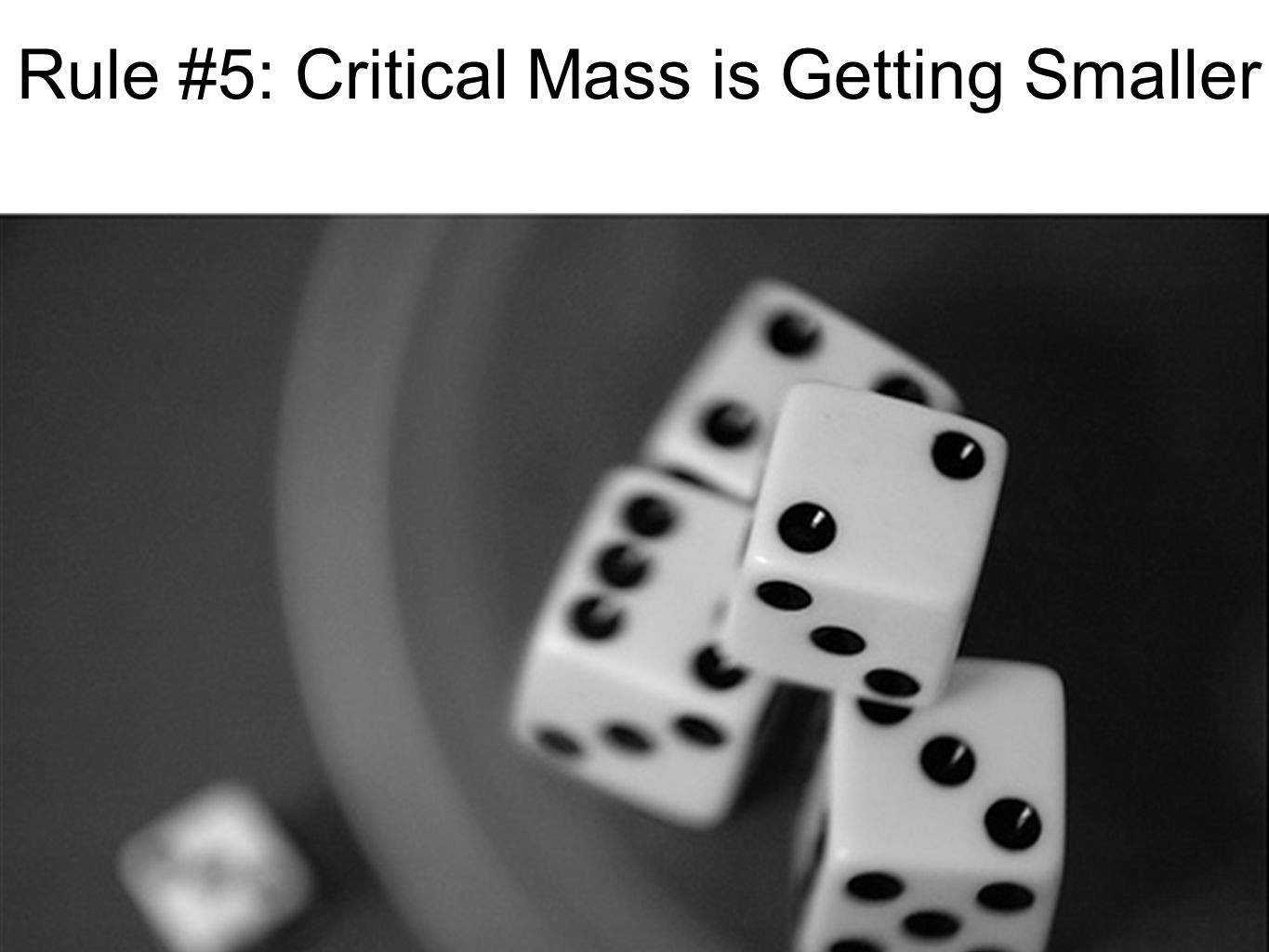 Rule #5: Critical Mass is Getting Smaller
