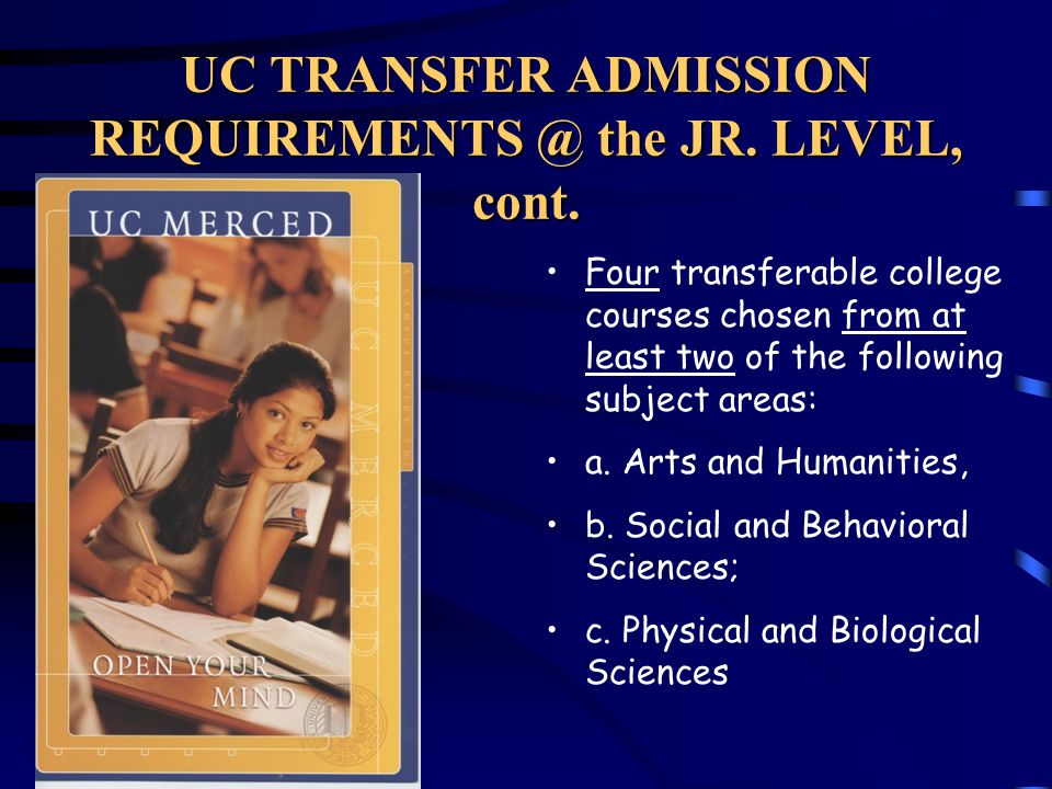UC TRANSFER ADMISSION REQUIREMENTS @ the JR. LEVEL A.