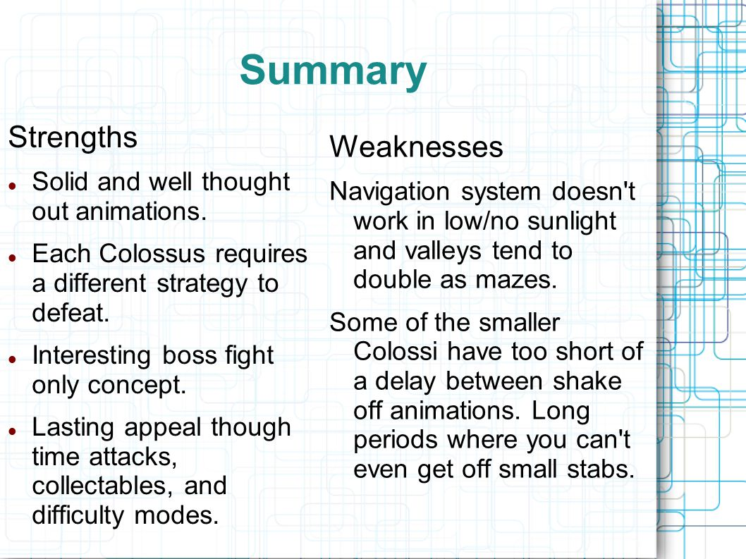 Summary Strengths Solid and well thought out animations.