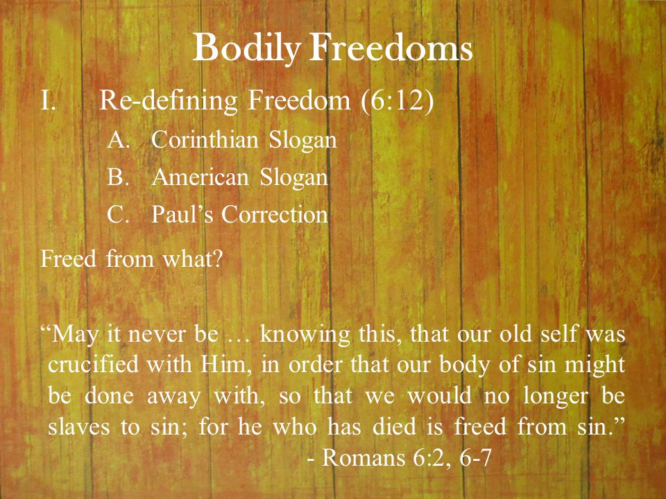 Bodily Freedoms Freed to what.