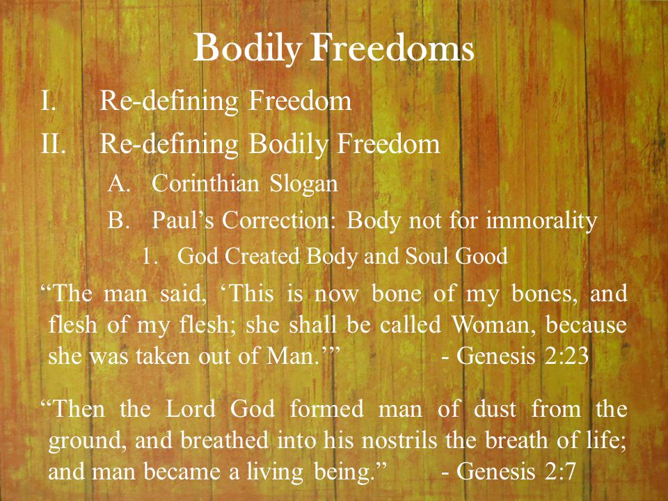 "Bodily Freedoms ""The man said, 'This is now bone of my bones, and flesh of my flesh; she shall be called Woman, because she was taken out of Man.'""- G"