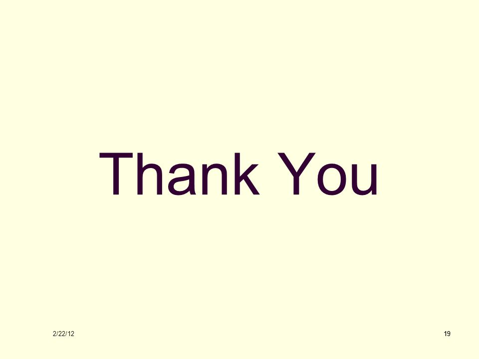 2/22/12 19 Thank You 19