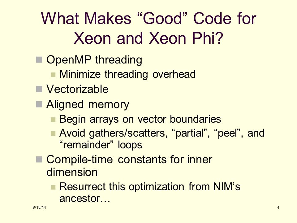 9/18/14 What Makes Good Code for Xeon and Xeon Phi.