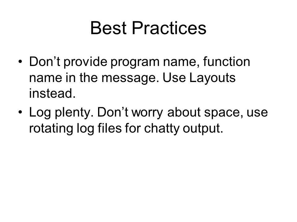 Best Practices Don't provide program name, function name in the message.
