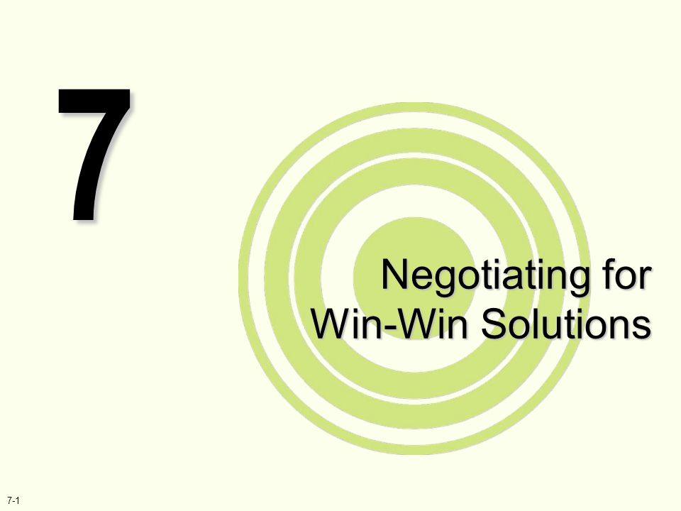 NEGOTIATING FOR WIN-WIN SOLUTIONS 7-22 Defer - Example Buyer: (before the full value of the product has been explained): What is the cost of your product.