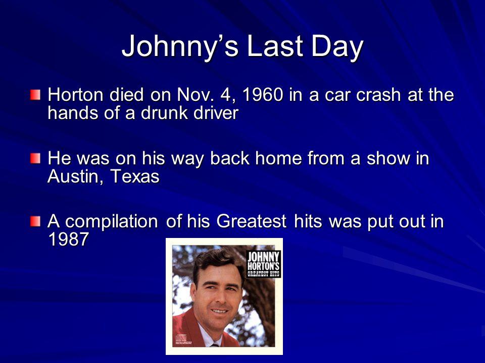 Johnny's Last Day Horton died on Nov.