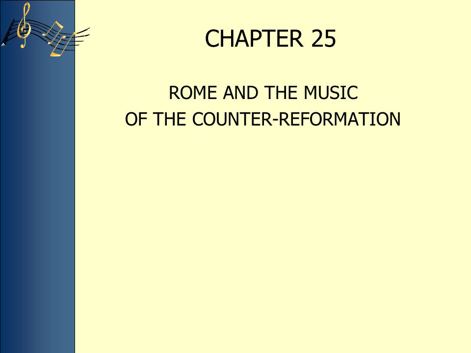 CHAPTER 25 ROME AND THE MUSIC OF THE COUNTER-REFORMATION