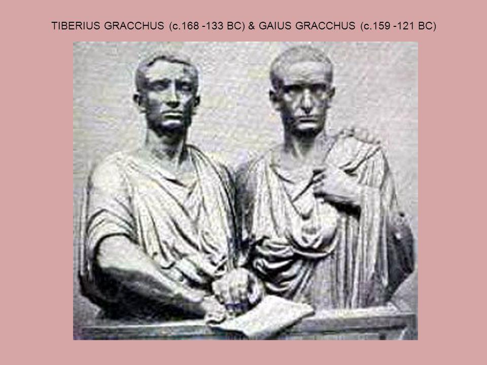 TIBERIUS GRACCHUS (c.168 -133 BC) & GAIUS GRACCHUS (c.159 -121 BC)