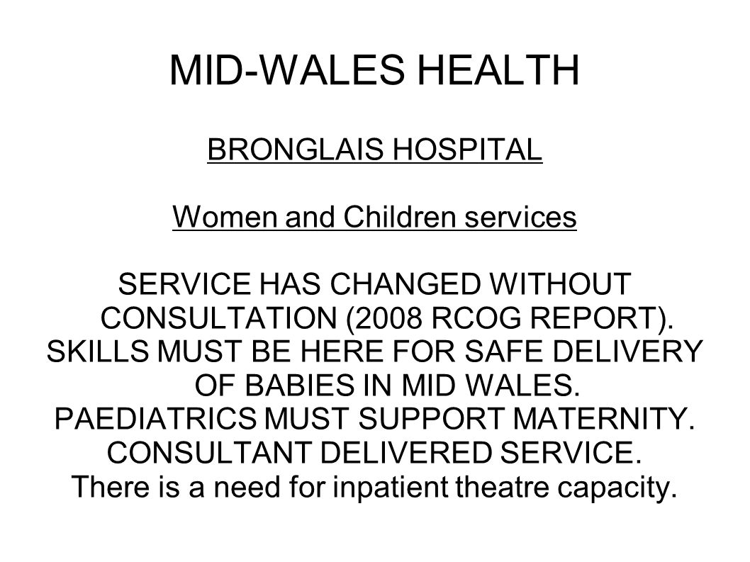 MID-WALES HEALTH BRONGLAIS HOSPITAL EMERGENCY CARE GOLDEN HOUR argument still applies.