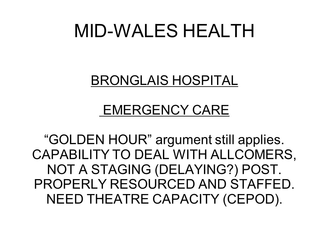 Effects in Wales Concentration of specialist services into large hospitals along M4 and A55 corridors.