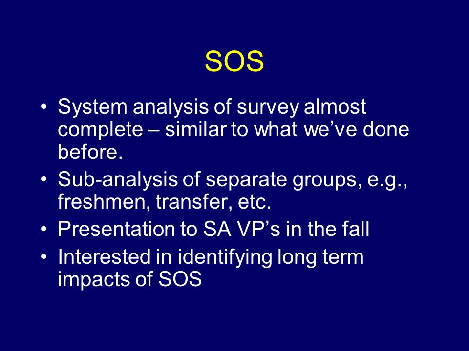 SOS System analysis of survey almost complete – similar to what we've done before.
