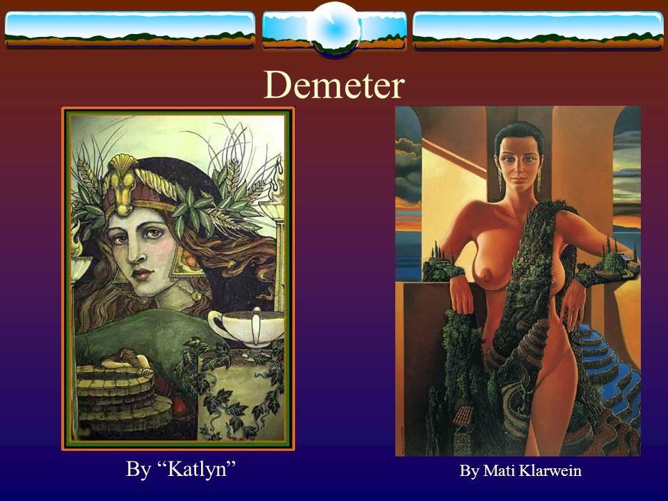 Demeter By Mati Klarwein By Katlyn