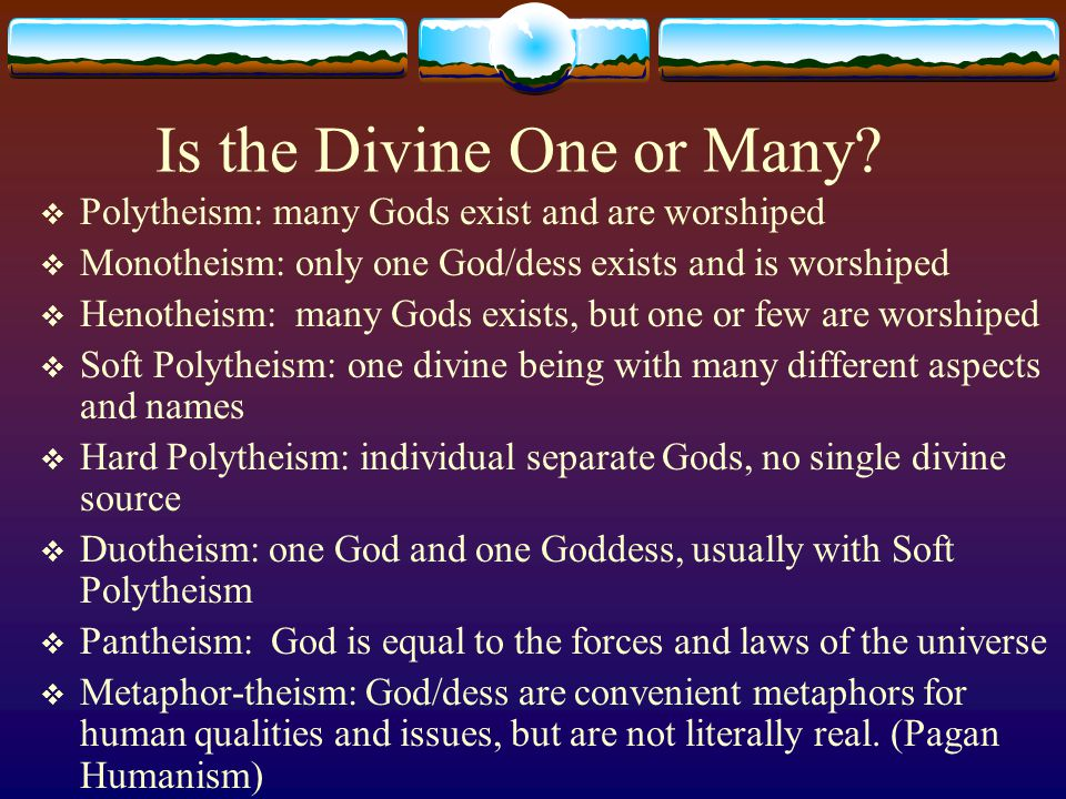 Is the Divine One or Many.