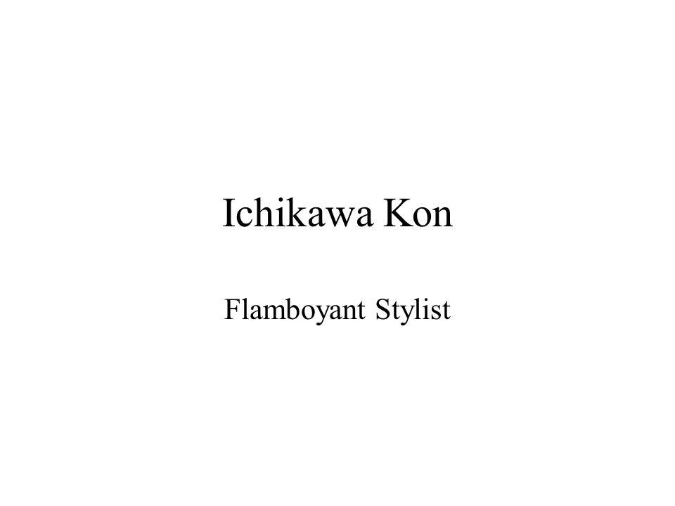 Ichikawa Kon Flamboyant Stylist