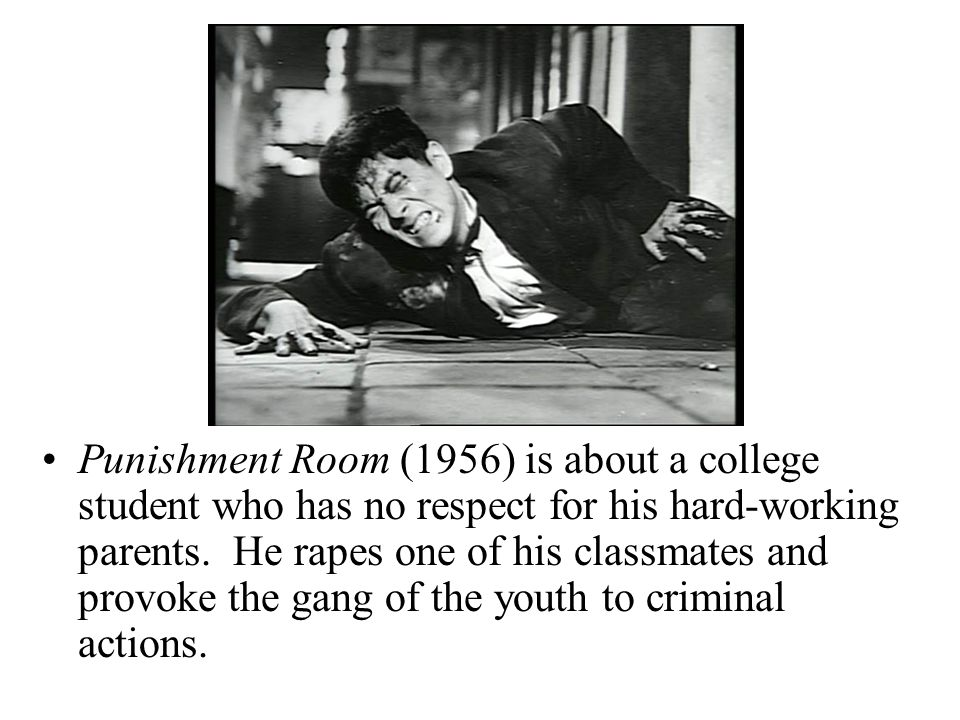 Punishment Room (1956) is about a college student who has no respect for his hard-working parents.