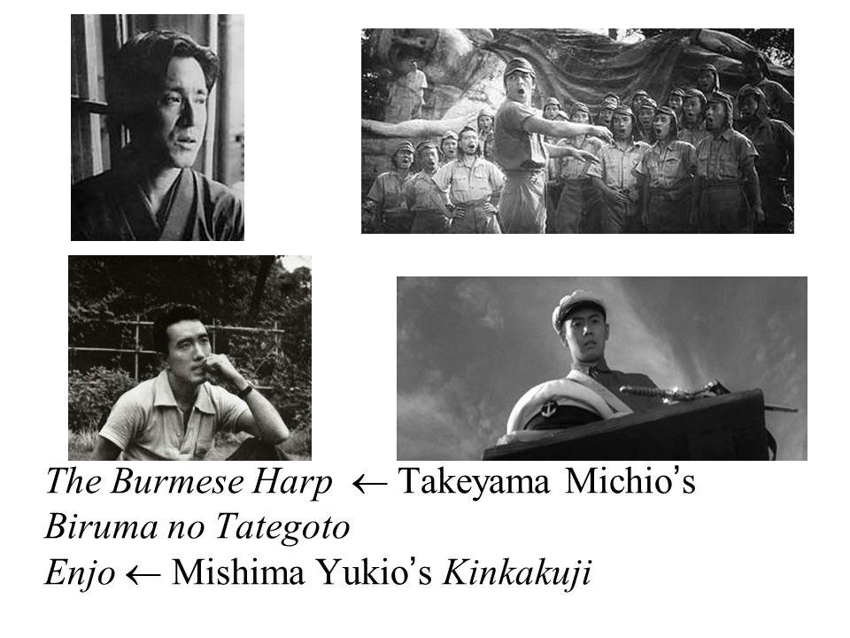 The Burmese Harp  Takeyama Michio's Biruma no Tategoto Enjo  Mishima Yukio's Kinkakuji