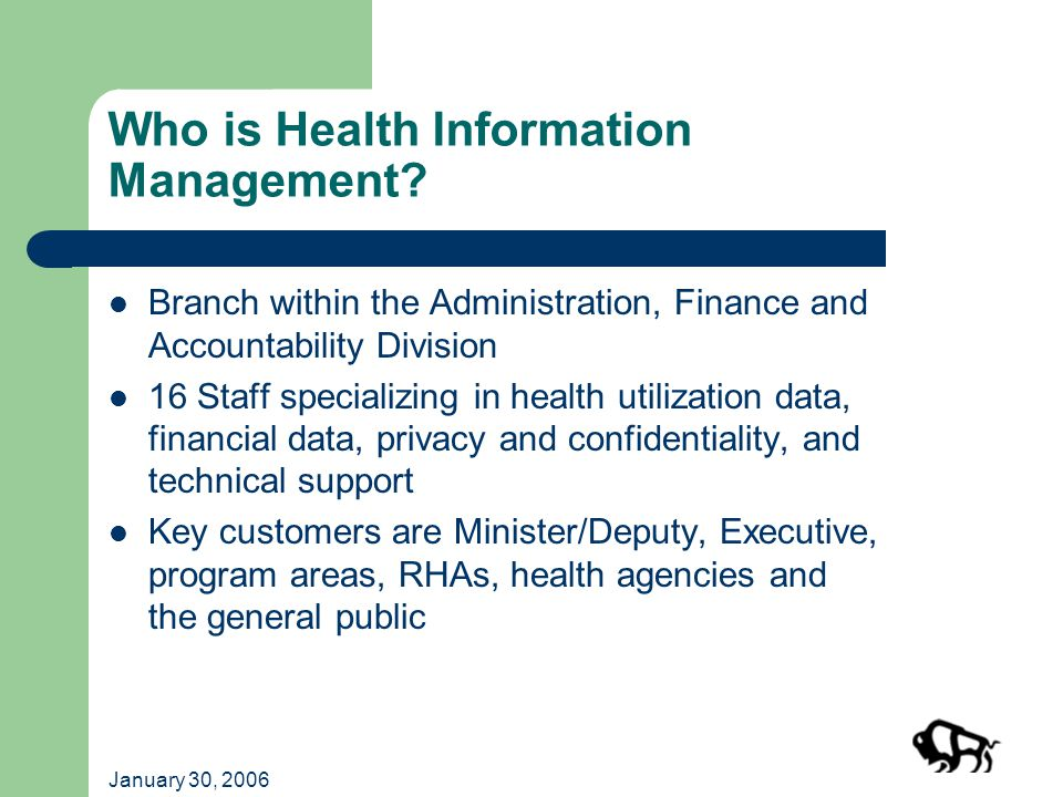 January 30, 2006 Who is Health Information Management.