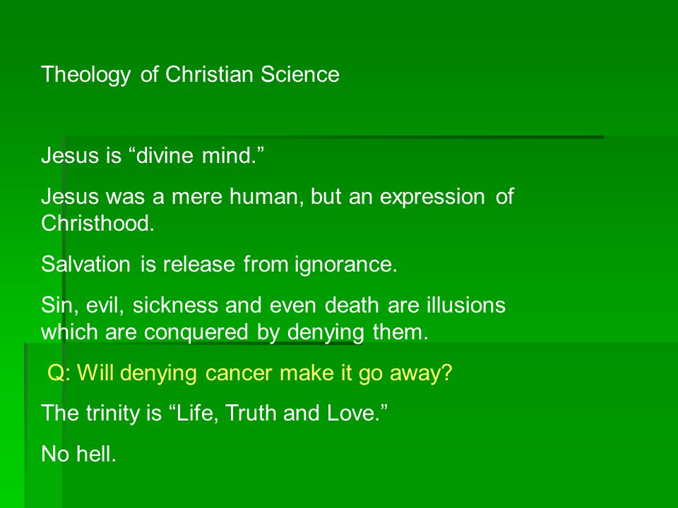 Theology of Christian Science Jesus is divine mind. Jesus was a mere human, but an expression of Christhood.