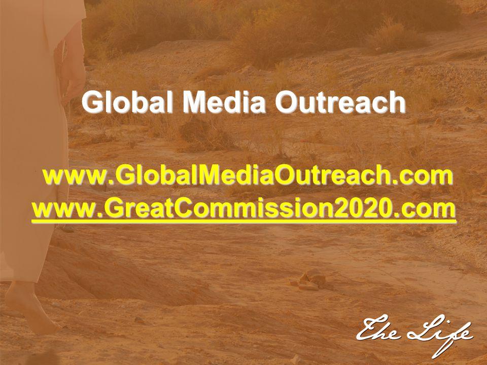 Global Media Outreach www.GlobalMediaOutreach.com www.GreatCommission2020.com