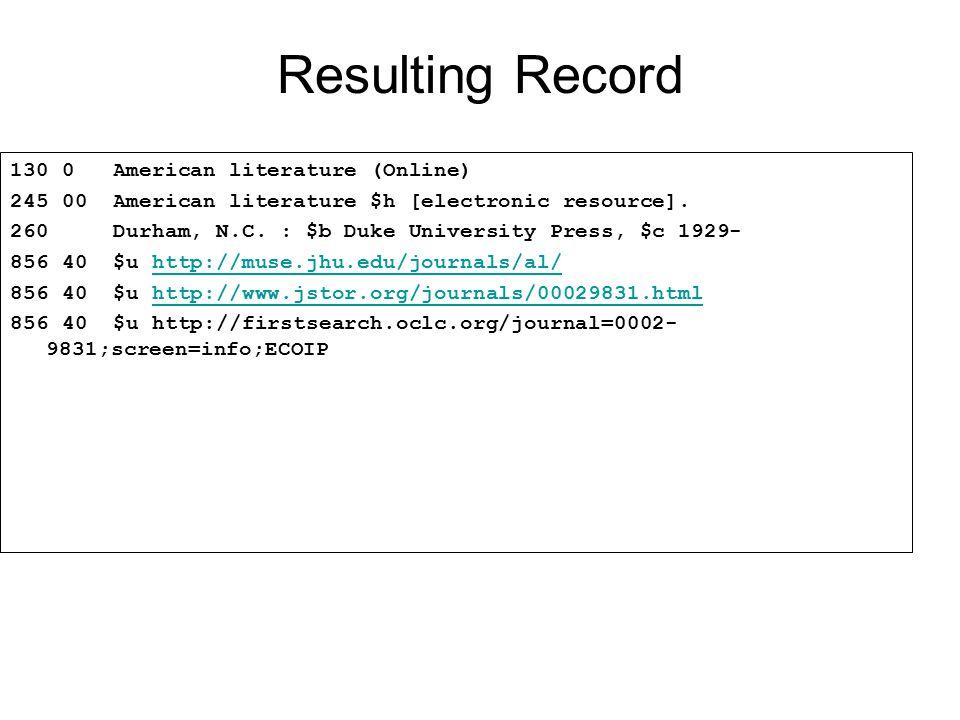 Resulting Record 130 0 American literature (Online) 245 00 American literature $h [electronic resource]. 260 Durham, N.C. : $b Duke University Press,