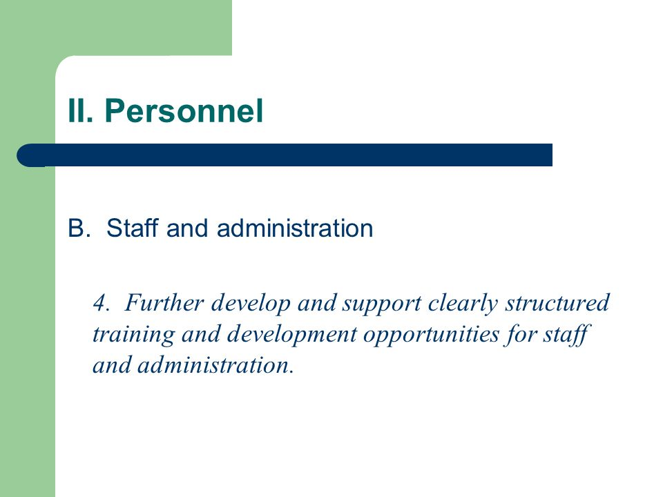 II. Personnel B. Staff and administration 4.