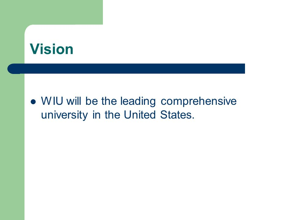 Vision WIU will be the leading comprehensive university in the United States.