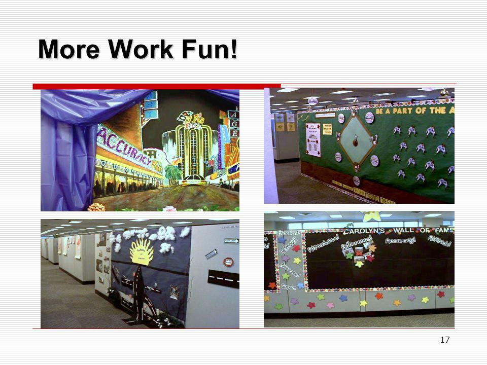 17 More Work Fun!