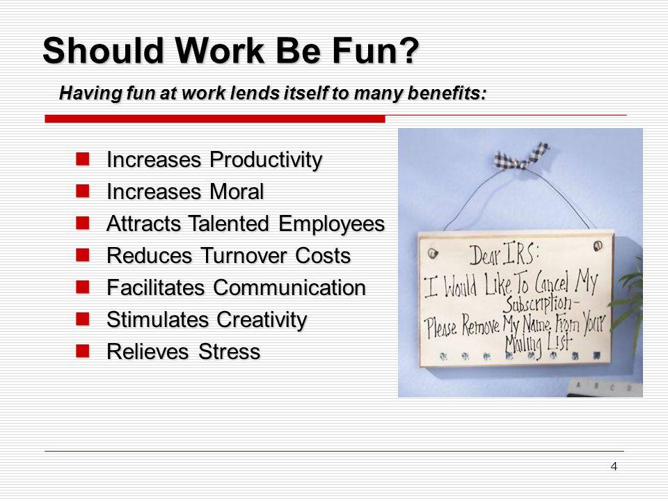 4 Should Work Be Fun.