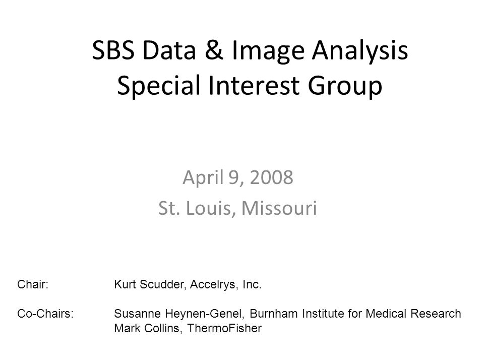 SBS Data & Image Analysis Special Interest Group April 9, 2008 St.