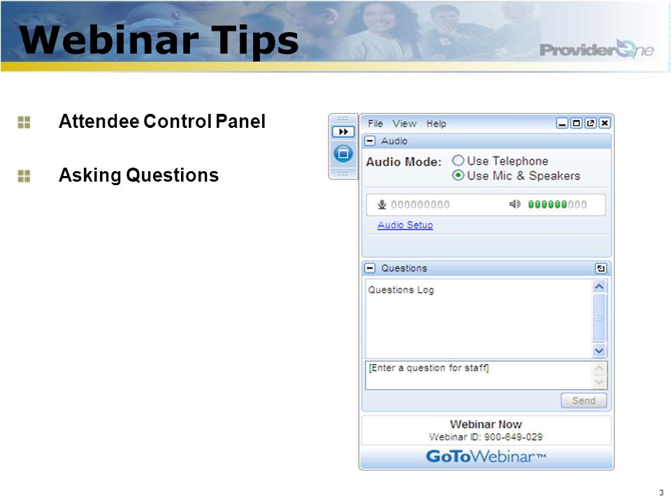 Attendee Control Panel Hiding the Control Panel –Toggle Auto-Hide On/Off Use this panel to: –Set your sound preferences –Ask questions and view answers Your microphone should always be muted Do not use the hand-raising icon –We are not monitoring this feature 4